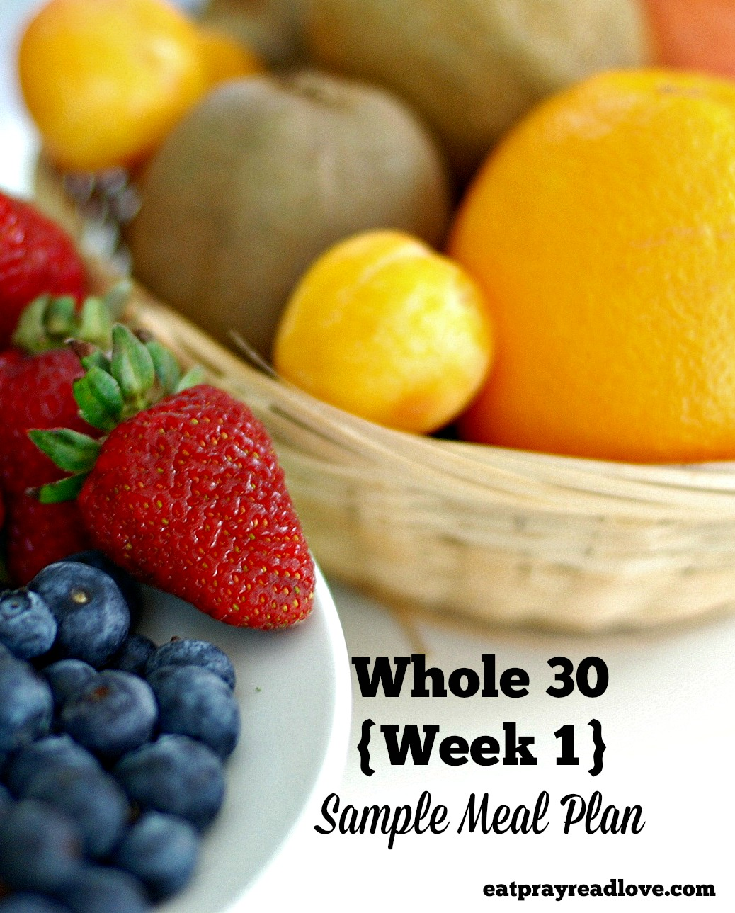 Whole30 Sample Meal Plan- Week 1 - Eat Pray {Read} Love