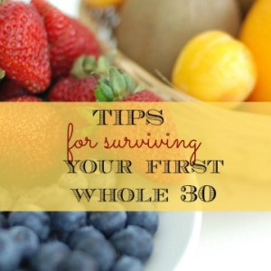 Tips for Surviving your first whole 30 square