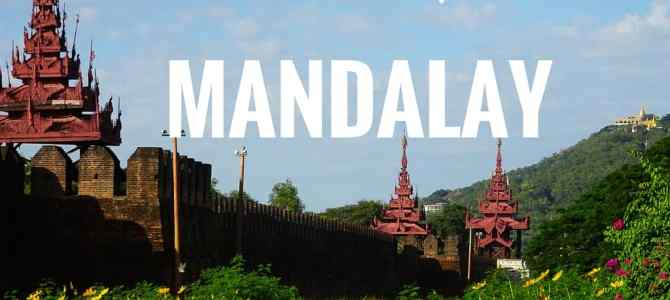 Don't Skip Mandalay: Why Myanmar's Last Royal Capital is Worth a Visit