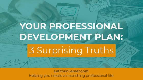 Your Professional Development Plan 3 Surprising Truths