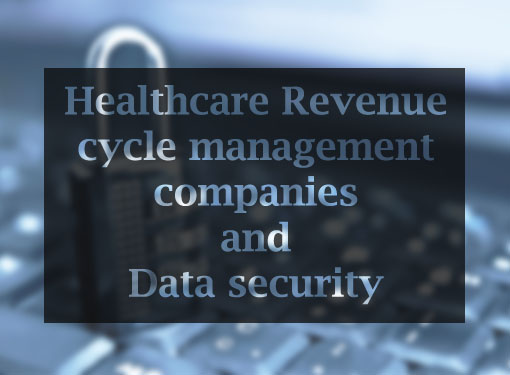 Healthcare Revenue cycle management Data security