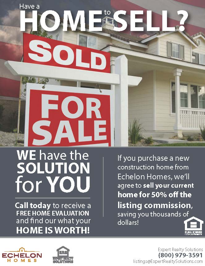 Have a home to sell? Echelon Homes Expert Realty Solutions