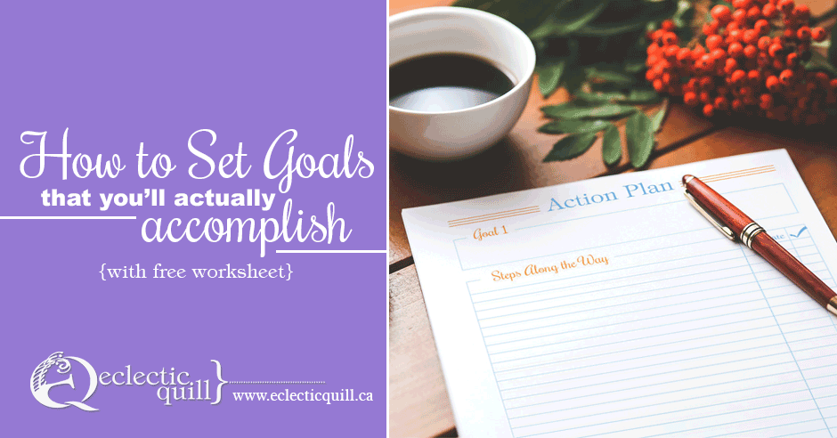 How to Set Goals That You'll Actually Accomplish