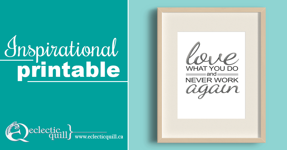 Love What You Do Printable