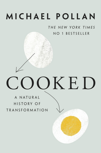 Michael Pollan's Cooked explores the history of cooking methods.