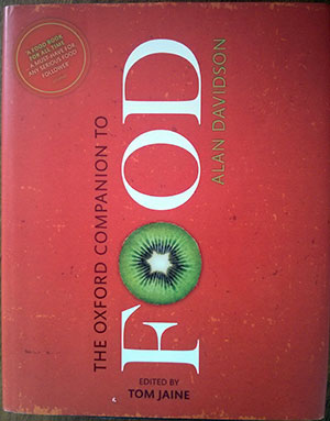 The Oxford Companion to Food, 3rd Edition.