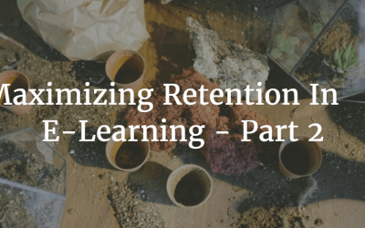 Maximizing Retention In E-Learning – Part 2