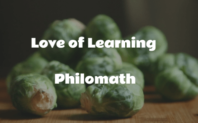 Love of Learning – Philomath