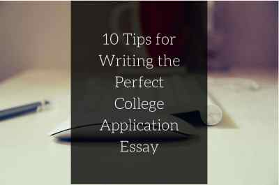 10 Tips for Writing the College Application Essay [Infogaphic]