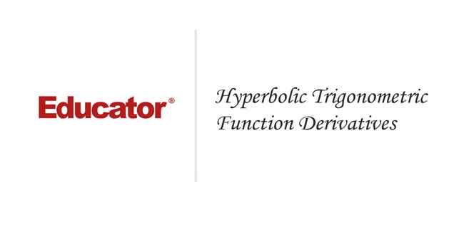 20 Hyperbolic Trigonometric Function Derivatives College