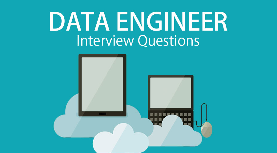 10 Amazing Data Engineer Interview Questions And Answers