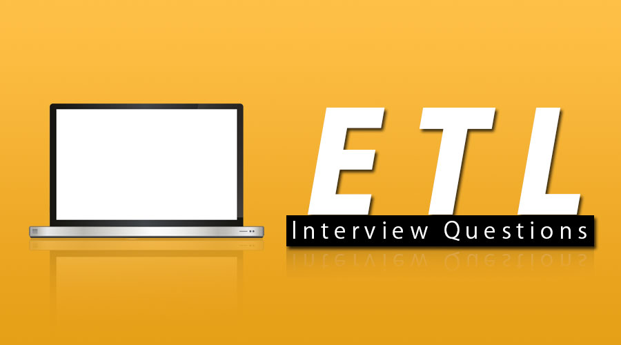 ETL Interview Questions and Answer You should Know