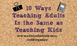 10 Ways Teaching Adults is the Same as Teaching Kids