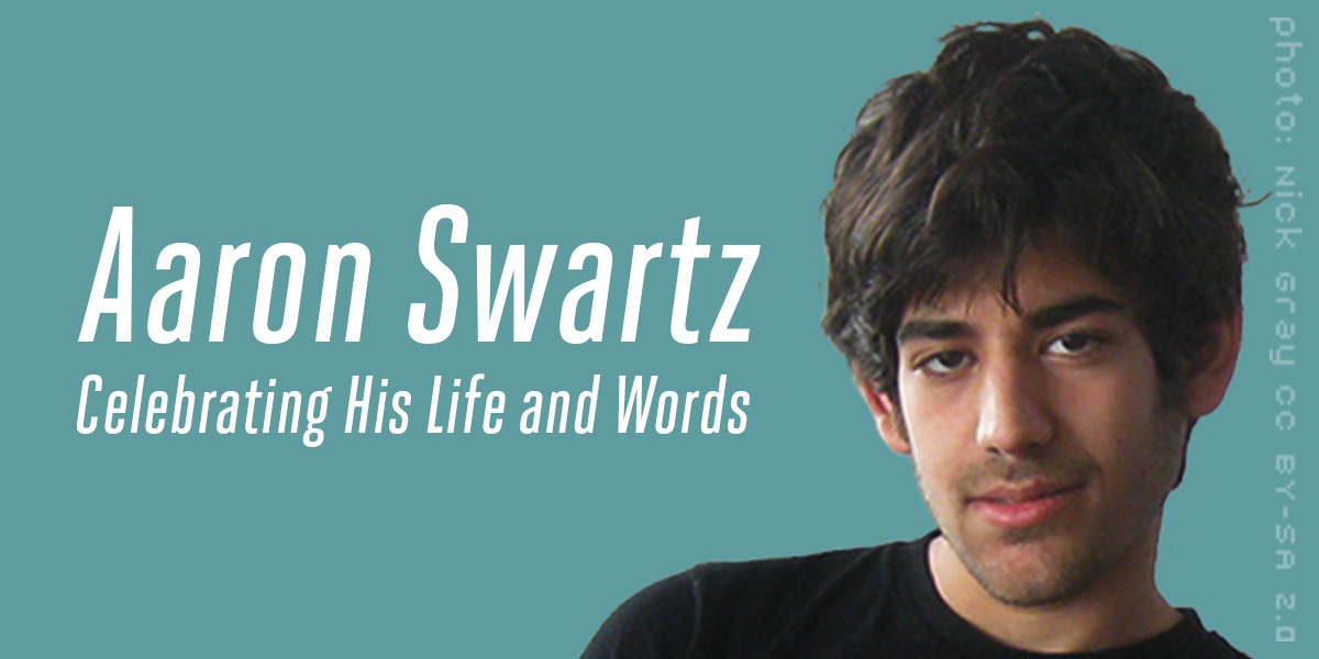 Celebrating the Life and Words of Aaron Swartz
