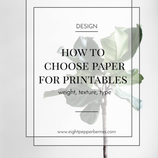 How to choose paper for printables >> Eight Pepperberries