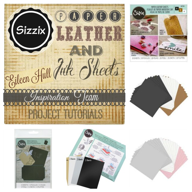 Sizzix Paper Leather and Ink Sheets Project Tutorials | Eileenhull.com