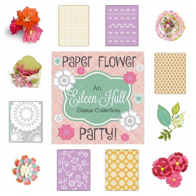 Paper Flower Party a Sizzix Collection from Eileen Hull