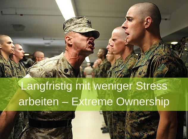 Langfristig mit weniger Stress arbeiten – Extreme Ownership