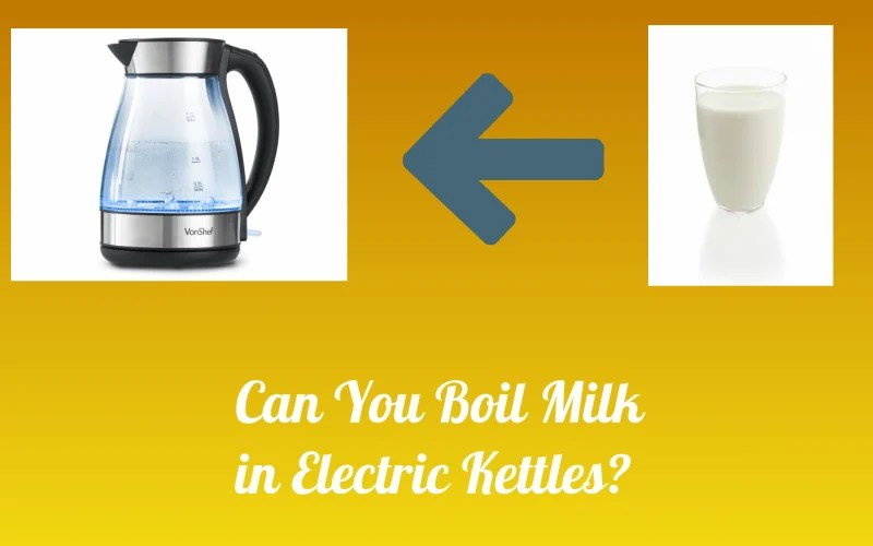 Can You Boil Milk in Electric Kettles? - Electric Kettles Guide