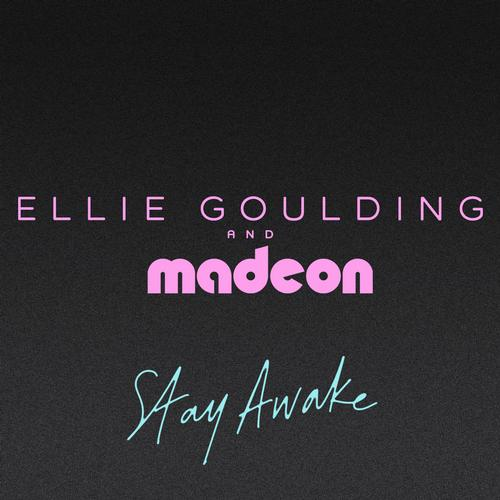 Ellie Goulding + Madeon - Stay Awake - Electronica Oasis - stay awake