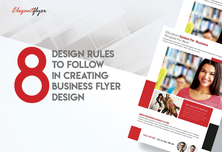 8 Design Rules to Follow in Creating Business Flyer Design by