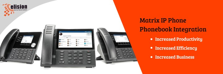Matrix IP Phone Phonebook Integration Increase Productivity - business phone book