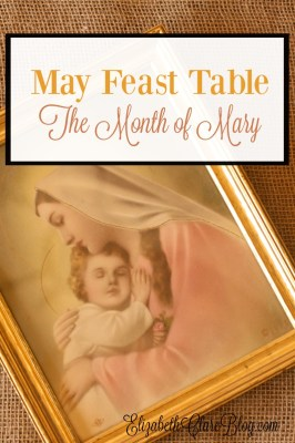 May Feast Table:  Celebrating the Month of Mary