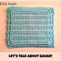 Let's Talk about Your Crochet Gauge!