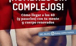 los cuarenta hombres sin complejos