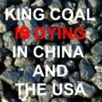 King Coal is dying in China and the USA