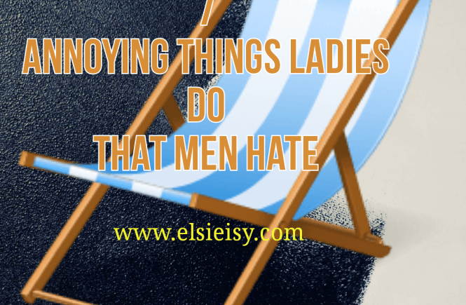 Podcast: 7 Annoying Things Ladies Do That Men Hate