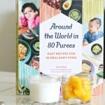 Con AROUND THE WORLD IN 80 PUREES haz ricas comidas para bebé