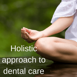 Integrative or Holistic Dental Care-Preventative Health