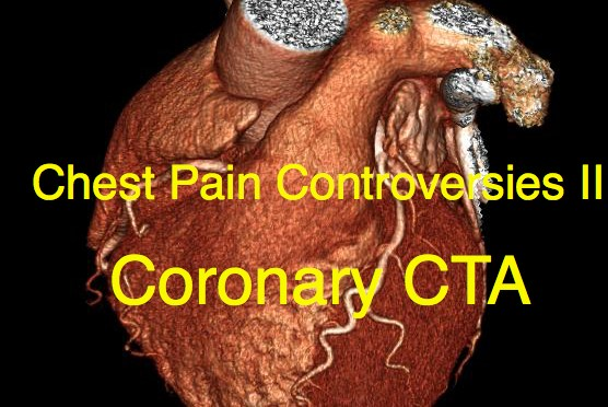 Chest Pain Controversies: Coronary CTA Use (Part 2)