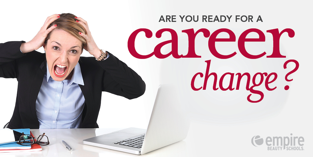 Are You Ready for a Career Change? - looking for a career change