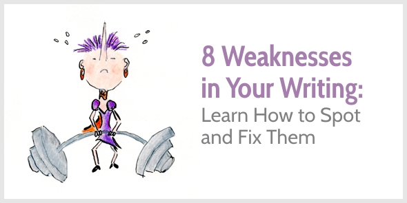 8 Common Writing Weaknesses (How to Spot  Fix Them)