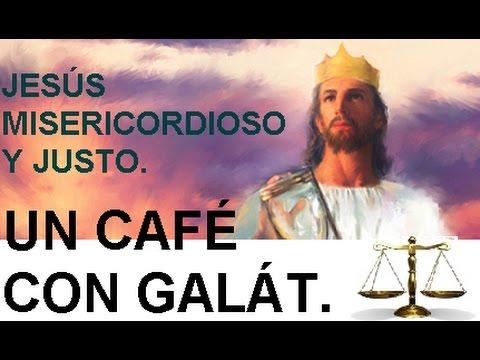JESÚS-MISERICORDIOSO-Y-JUEZ-UN-CAFÉ-CON-GALAT.