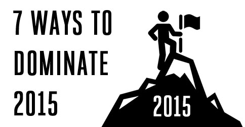 7 Ways to Dominate 2015 with End of Three Fitness