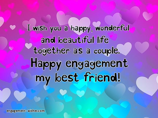 Engagement Wishes for Best Friend - Best Friend Engagement Quotes