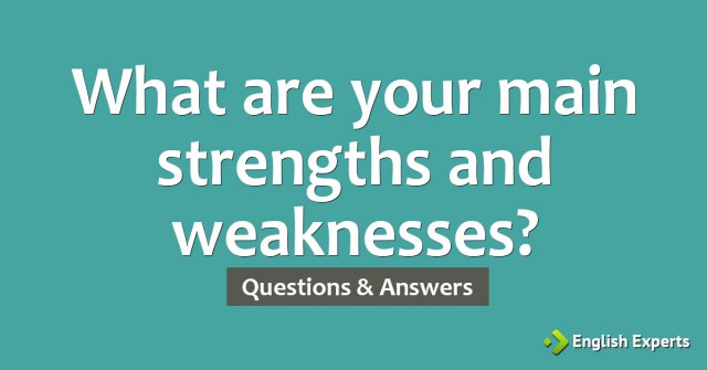 What are your main strengths and weaknesses? - English Experts