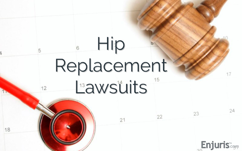 Hip Replacement Surgery Implants, Complications, Lawsuits