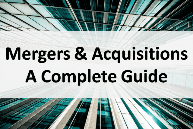 Mergers & Acquisitions - complete guide