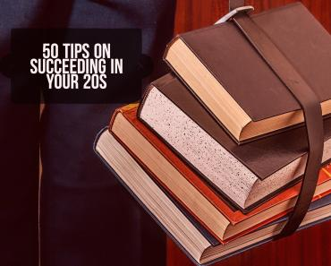 50 Tips on Succeeding in Your 20s