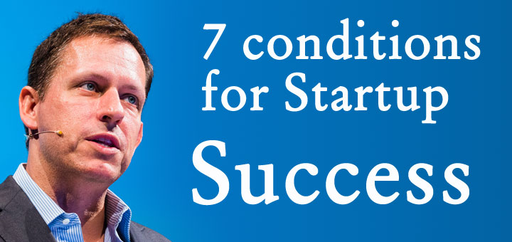 7 conditions startup success peter thiel