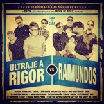 As músicas de Ultraje a Rigor vs. Raimundos