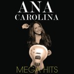 Ana Carolina novo cd Mega Hits capa
