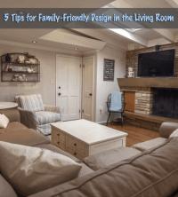 Family Friendly Living Room Ideas - 5 Tips