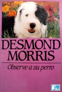 Observe a su perro - Desmond Morris portada