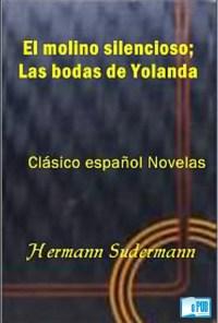 El molino silencioso; las bodas de Yolanda - Hermann Sudermann portada