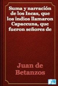 Suma y narracion de los incas - Juan de Betanzos portada